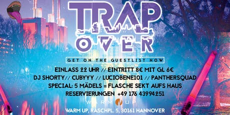 TRAPOVER @WARM UP HANNOVER   LITTEST TRAP TURNUP tickets