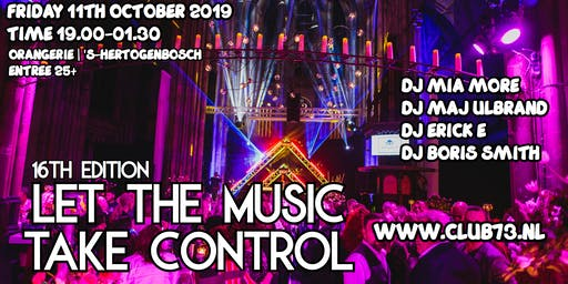 CLUB73 | 16TH EDITION | LET THE MUSIC TAKE CONTROL | 11TH OCTOBER