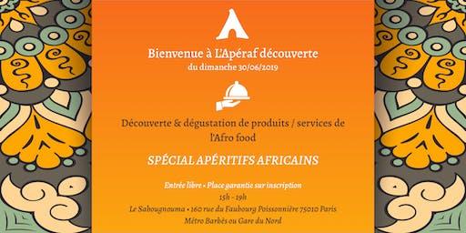 L'Apéraf découverte du 30 juin • 15h - 19h • Spécial Apéritifs africains