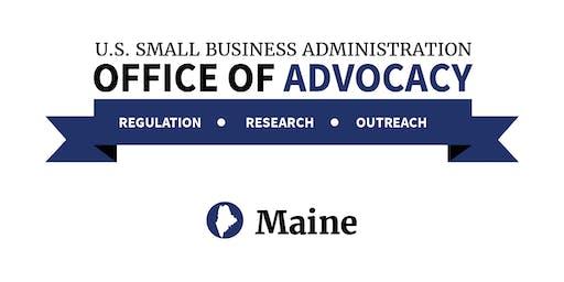 SBA Office of Advocacy - Regional Regulatory Roundtable - Bangor, ME