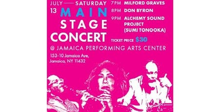 Main Stage Features Milford Graves, Don Byron, and Alchemy Sound Project tickets