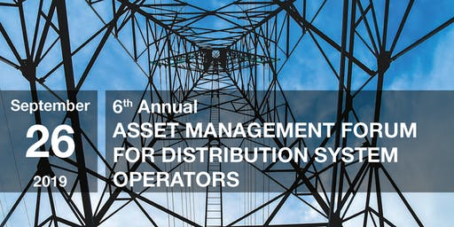 6th Annual Asset Management Forum for Distribution System Operators