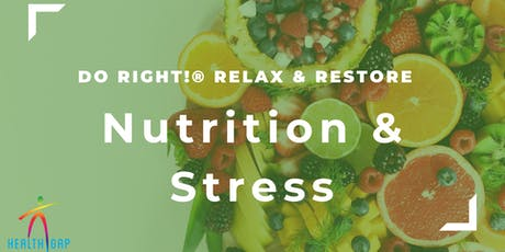 Do Right! Relax and Restore: Nutrition and Stress Workshop tickets