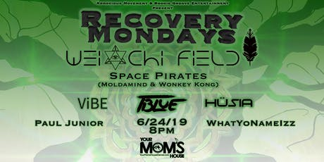 Recovery Mondays: Wei-Chi Field // Space Pirates // TBlue // Husia & More tickets
