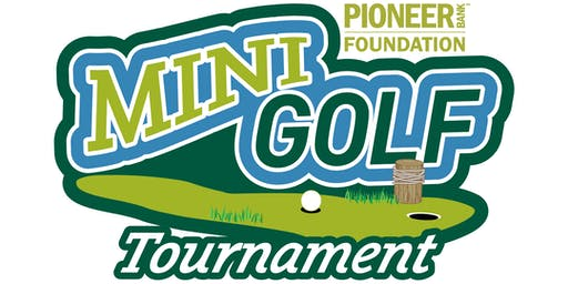 The Pioneer Bank Foundation Mini Golf Tournament