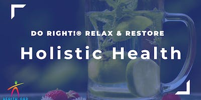 Do Right! Relax and Restore: Holistic Health Workshoop