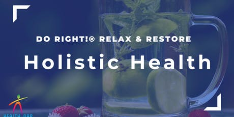 Do Right! Relax and Restore: Holistic Health Workshop tickets