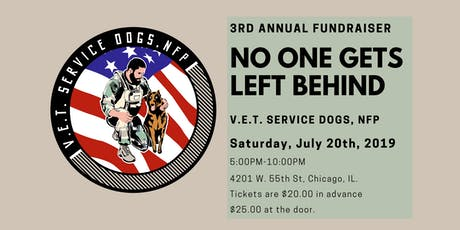 "3rd Annual ""No One Gets Left Behind"" Fundraiser- V.E.T. Service Dogs, NFP tickets"