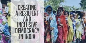 Creating a Resilient and Inclusive Democracy in India