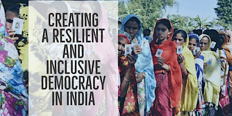Creating a Resilient and Inclusive Democracy in India tickets