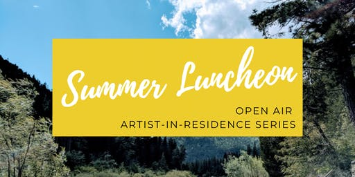 Luncheon Series: Open AIR Summer Artist-in-Residence
