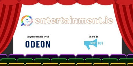 entertainment.ie special screening in aid of ShoutOut #SpiceUpYourLife tickets