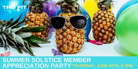TRU>FIT DOWNTOWN - SUMMER SOLSTICE MEMBER APPRECIATION PARTY tickets