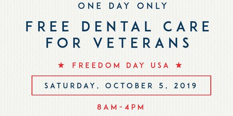 Freedom Day USA- Free Dental Care for Veterans in Need tickets