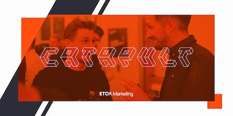 Etch Catapult Events: Insight-led Digital Marketing tickets