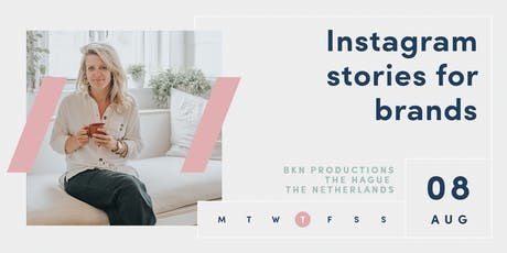 INSTAGRAM STORIES FOR BRANDS | The Hague | Netherlands tickets