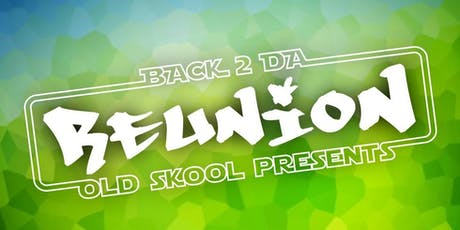 Back 2 da old skool presents... REUNION tickets