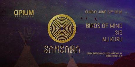 Samsara pres. Birds Of Mind, SIS, Ali Kuru entradas