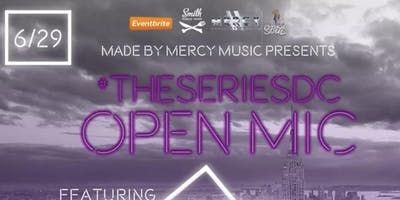 #TheSeriesDC Open Mic
