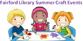 Fairford Library Summer Craft Events