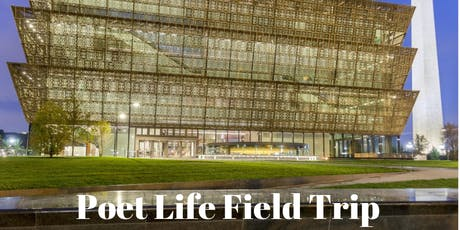 Poet Life Field Trip to the NMAAHC tickets