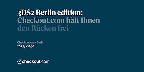 3DS2 Berlin edition: Checkout.com hält Ihnen den Rücken frei Tickets
