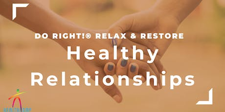 Do Right! Relax and Restore: Healthy Relationships Workshop tickets