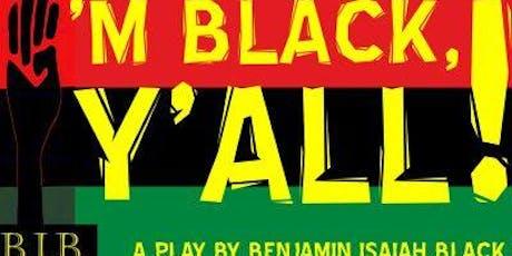 I'm Black Y'all tickets