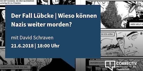 Der Fall Lübcke | Wieso können Nazis weiter morden? Tickets