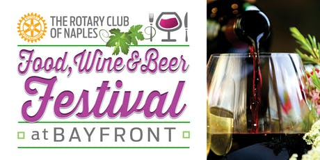 The Rotary Club of Naples - Food, Wine & Beer Festival - 2019 tickets