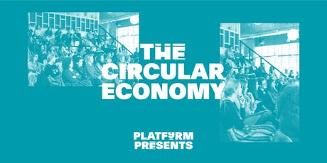PLATF9RM Presents: The Circular Economy tickets