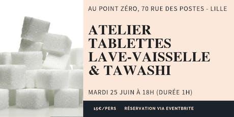 Atelier tablettes lave-vaisselle & tawashi billets