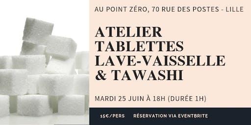 Atelier tablettes lave-vaisselle & tawashi