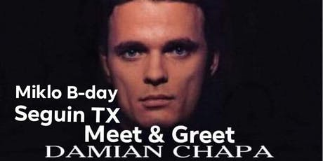 """Miklo"" Damian Chapa B-day Celebration /Meet & Greet @ Fiesta Ball Rooms tickets"