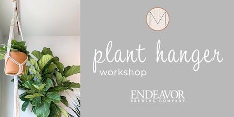 Plant Hanger Workshop at Endeavor Brewing! tickets