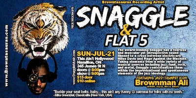 SNAGGLE feat. BROWNMAN ALI with special guest FLAT 5 (Hamilton)