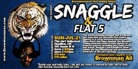 SNAGGLE feat. BROWNMAN ALI with special guest FLAT 5 (Hamilton) tickets