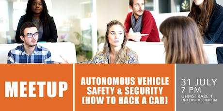 Autonomous Vehicle Safety & Security (how to hack a car) Tickets