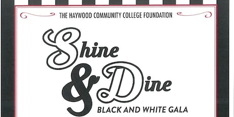 Haywood Community College Foundation: Shine & Dine Black and White Gala tickets