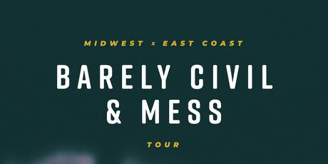 Barely Civil, Mess at Gold Sounds tickets