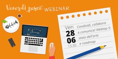 Condividi, collabora e comunica! Webtop 5: stato dell'arte e roadmap biglietti