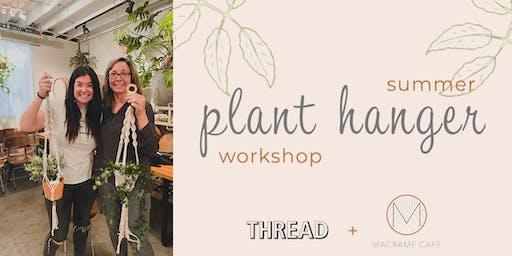 Summer Plant Hanger Workshop at THREAD