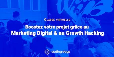 [CLASSE VIRTUELLE] Boostez votre projet grâce au Marketing Digital & au Growth Hacking - Paris  billets
