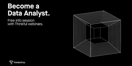 Thinkful Webinar | Becoming a Data Analyst Info Session