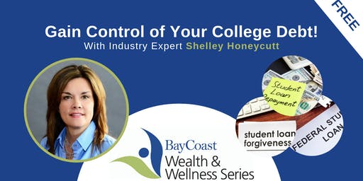 BayCoast Wealth & Wellness Series: Gain Control of your College Debt