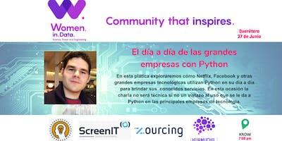 WiDSCommunity QRO - Meetup - El día a día de las grandes empresas con Python