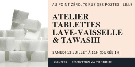 Atelier tablettes lave-vaisselle & tawashi tickets