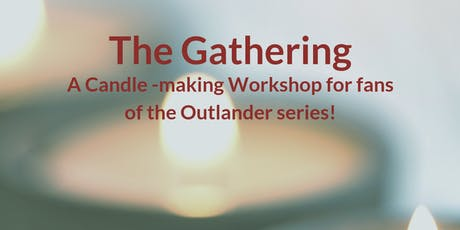 The Gathering - Candle Making Workshop and Dinner! tickets