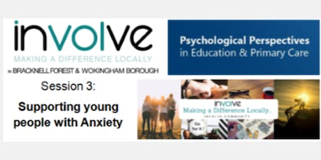 involve PPePCare Training - Supporting young people with anxiety   tickets