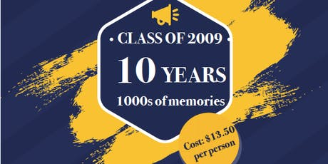 Class of 2009 Ten Year Class Reunion! tickets